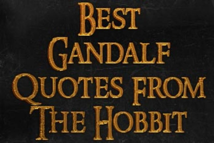 Best Gandalf Quotes From The Hobbit